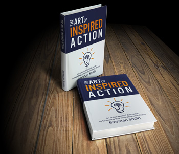 The Art of Inspired Action, Brennan Smith